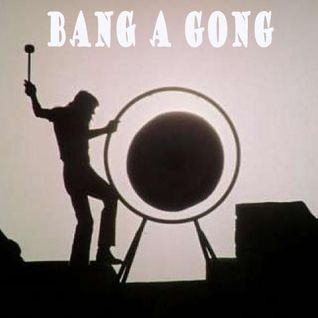 Get Him On Bang A Gong