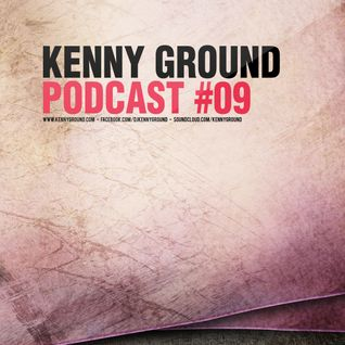 Kenny Ground Podcast #09