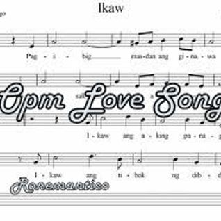 Ikaw ..OPM Love Songs