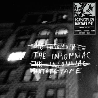 Mixtape KONGFUZI #41 The Insomniac Tape