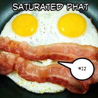 Saturated Phat 11th August