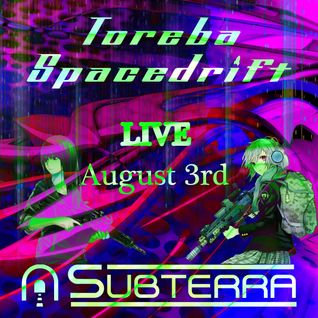 Toreba Spacedrift LIVE from Subterra @ The Cove - August 3rd 2016