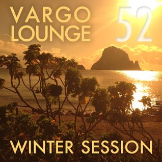 VARGO LOUNGE 52 - Winter Session