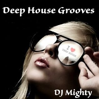 DJ Mighty - Deep House Grooves