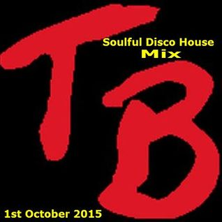 Soulful Disco House Mix 1st oct 2015.