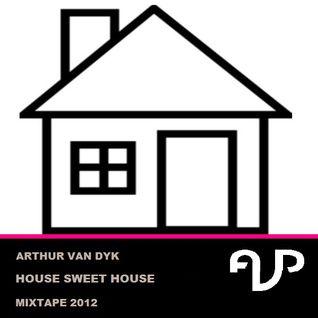 Arthur van Dyk - House Sweet House mixtape 2012