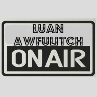 Luan Awfulitch On Air #034