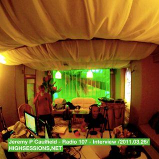 Jeremy P Caulfield - Interview @ Radio 107 (Club Mix) - /2011.03.26/