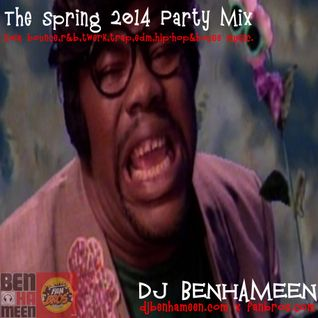 DJBenHaMeen.Com - The Best Damn Spring Party Mix Ever