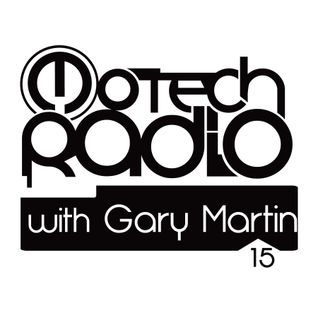Motech Radio with Gary Martin  - show #15