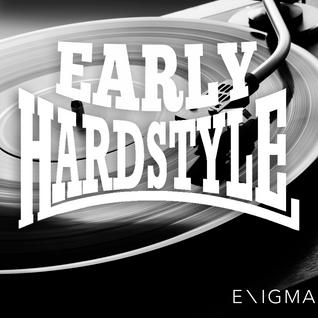 Early Hardstyle Mix #3 By: Enigma_NL