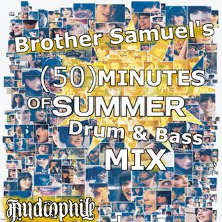 Brother Samuel's 50 Min. of Summer Drum & Bass Mix