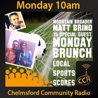 Monday Brunch - #Sport @CCRMondayBrunch - Alex Holland-Martin - 12/05/14 -Chelmsford Community Radio