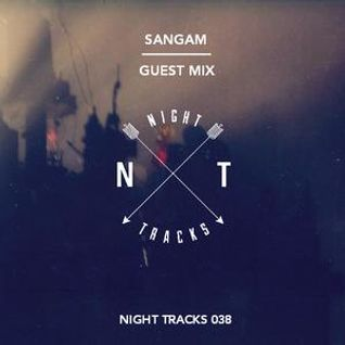 Night Tracks 038 - Sangam Guest Mix
