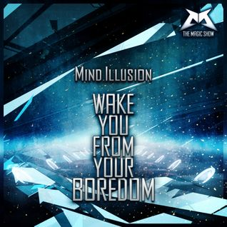 Mind.Illusion - Wake You From Your Boredom #51