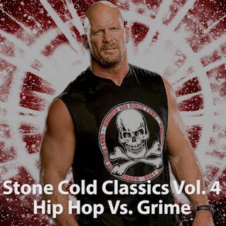 Stone Cold Classics Vol. 4: Grime Vs. Hip Hop