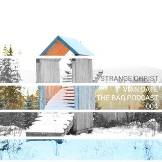 Vian Date – The Bag 004 - Strange Christ