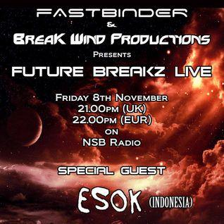 Fastbinder - Future Breakz Live feat. Esok on NSB Radio