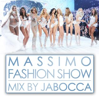 MASSIMO FASHION SHOW MIX - mixed by Jabocca