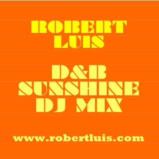 "Robert Luis ""D&B Sunshine DJ Mix"""