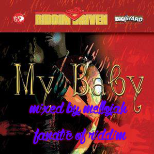 My Baby Riddim (vp records 2005) Mixed By SELECTA MELLOJAH FANATIC OF RIDDIM