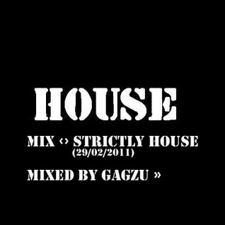 Mix ‹› Strictly House  (29/02/2011) (PART-1)