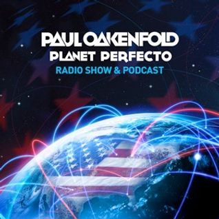 Planet Perfecto ft. Paul Oakenfold:  Radio Show 100