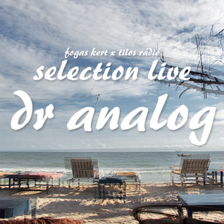 Selection Live – DR ANALOG – Fogas Kert – 2015.6.22.