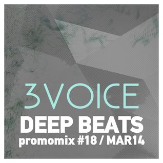 Deep Beats promomix #18 - 3VOICE