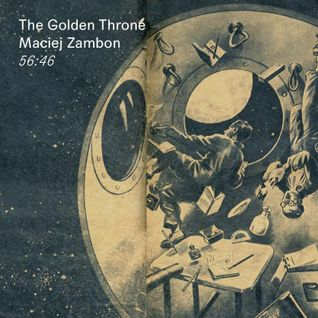 Mix 004: Maciej Zambon - The Golden Throne
