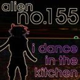 alien no.155 - i dance in the kitchen