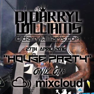 "27.04.16. DJ Darryl's ""House Party"" Radio Show on GorgeousXtra!"