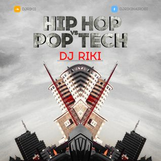 Hip Hop vs Pop Tech (Dj Riki Nairobi's Mixtape)