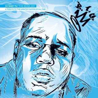 DJ Baby Yu | B.I.G. - A Tribute To The Greatest Rapper Of All Time
