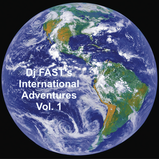 Dj FAST's International Adventures Vol. 1