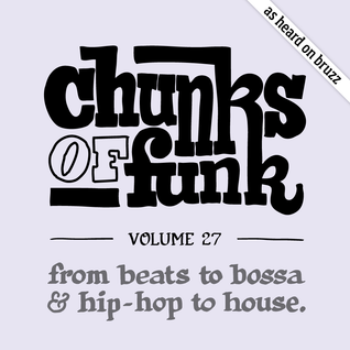 Chunks of Funk vol. 27: Mala, De La Soul, Nana Caymmi, Mr. Lif, Onelight, Uffe, Children of Zeus, …