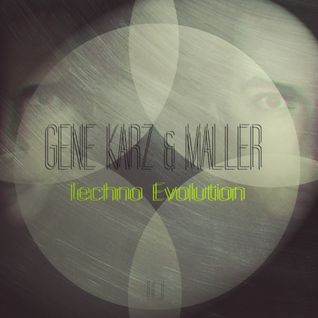 Gene Karz & Maller - Techno Evolution Podcast #010