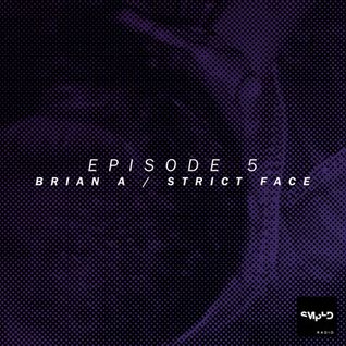 Sampled Radio 05: Brian A & Strict Face