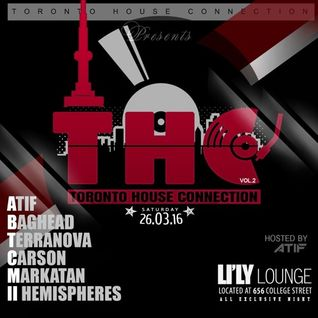 ATIF LIVE AT LILY THC VOL2 Toronto House Connection