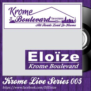 ÉLOIZE - 005 - KROME LIVE SERIES (Opening set @ Play)