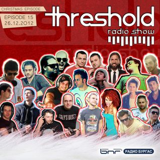 Threshold Radio Show Episode 015 - 26.12.2012