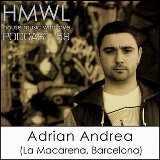 HMWL 58 - Adrian Andrea (One Underground, Barcelona / Malmö)