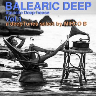 BALEARIC DEEP Vol.1-SquisitoDeepHouse Tunes select by MIRCO B.