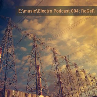 E:\music\Electro Podcast 004