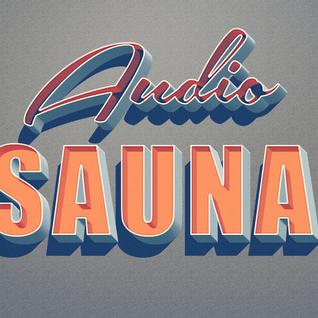 05/29/2016 Audio Sauna