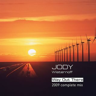 Jody Wisternoff Way Out There 2009 Complete MIX