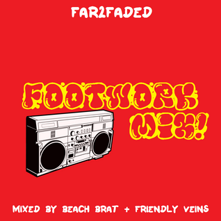 #Far2faded - Footwork Mix