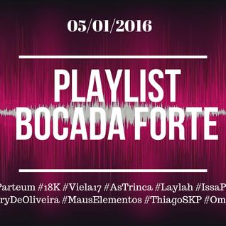 Playlist Bocada Forte 05/12/2016