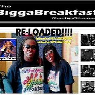 BIGGA BREAKFAST with ZIPPA TAFARI ·RE-LOADED!!!!!