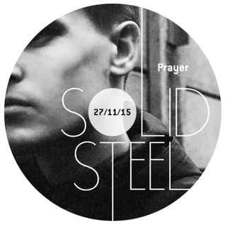 Solid Steel Radio Show 27/11/2015 Hour 1 - Prayer